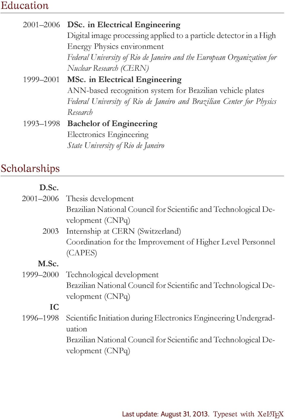 Research (CERN) 1999 2001 MSc.