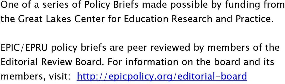 EPIC/EPRU policy briefs are peer reviewed by members of the Editorial