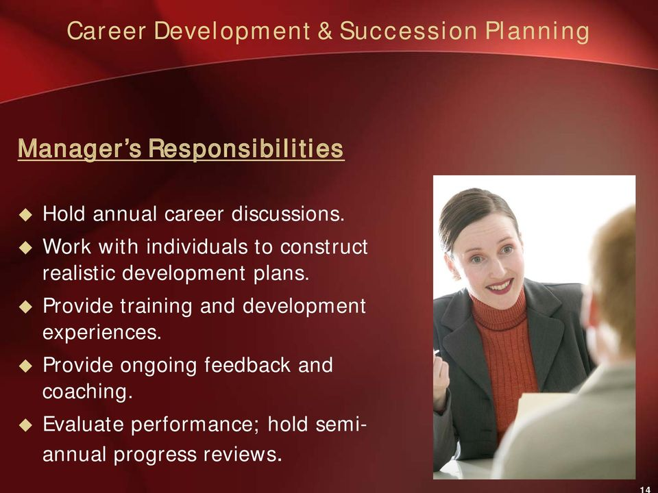 Provide training and development experiences.