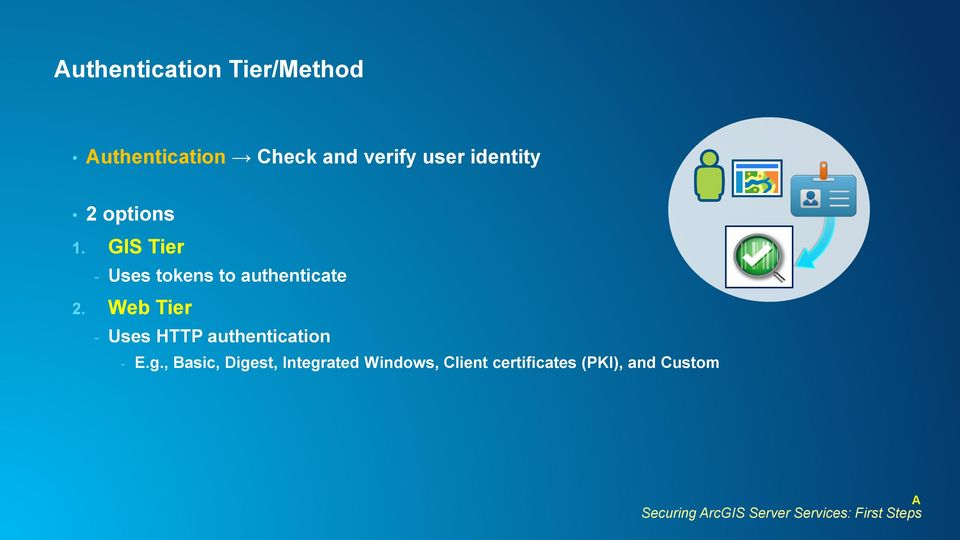 Web Tier - Uses HTTP authentication - E.g.