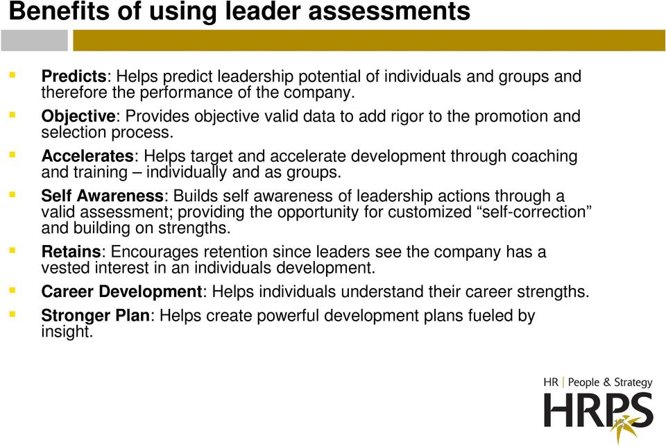 Accelerates: Helps target and accelerate development through coaching and training individually and as groups.