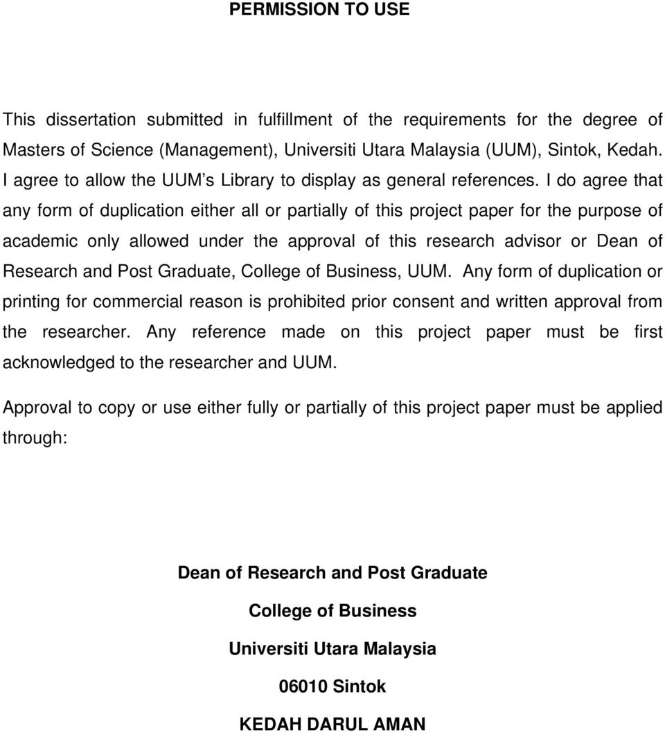 I do agree that any form of duplication either all or partially of this project paper for the purpose of academic only allowed under the approval of this research advisor or Dean of Research and Post