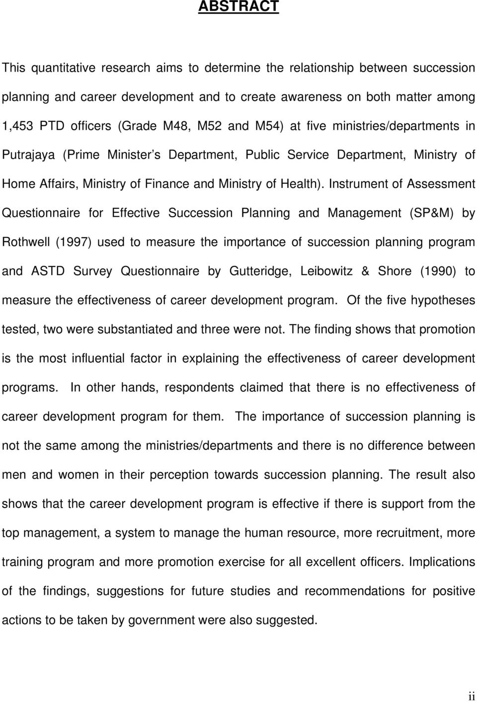 Instrument of Assessment Questionnaire for Effective Succession Planning and Management (SP&M) by Rothwell (1997) used to measure the importance of succession planning program and ASTD Survey