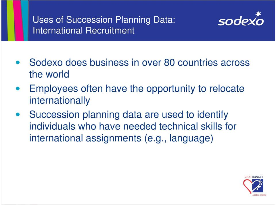 relocate internationally Succession planning data are used to identify