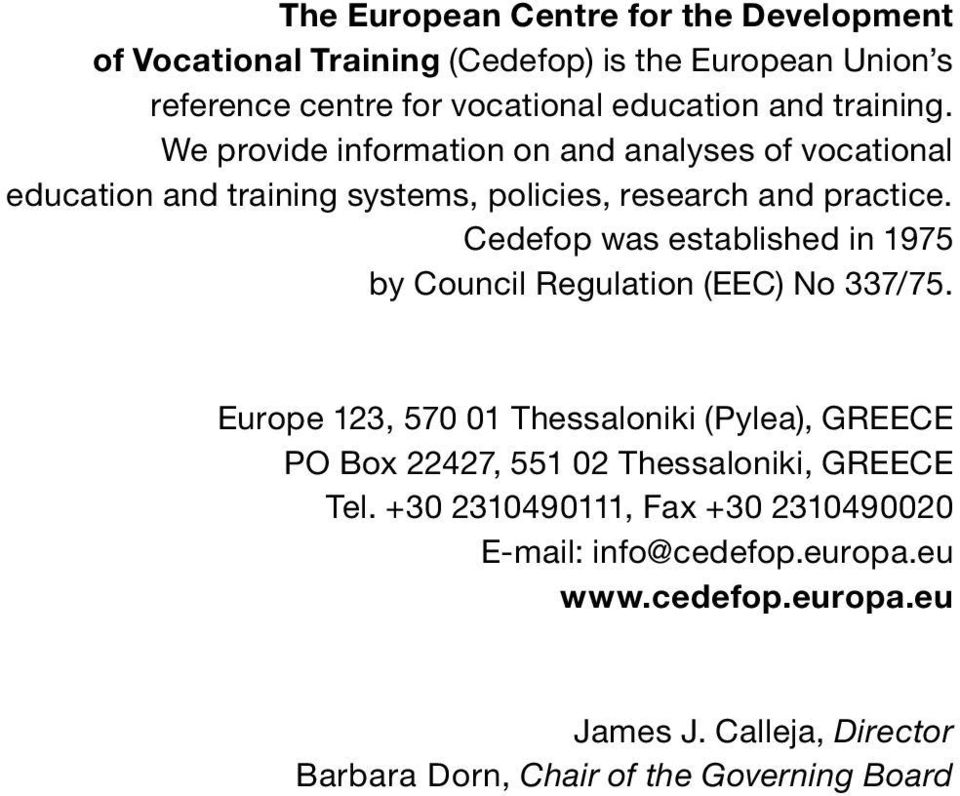The centre European for vocational Centre educ for We provide information on and analyses of of Vocational We vocational provide Training information (Cedefop) on and is ana the education and