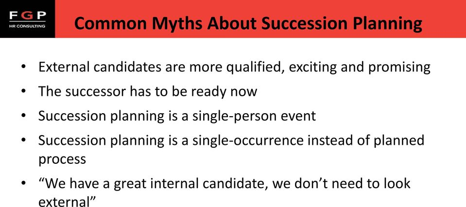a single-person event Succession planning is a single-occurrence instead of