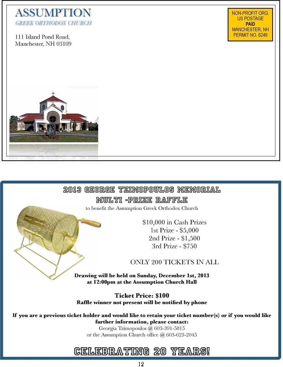 "12/-(/%3)2) $/%0'()""+)4567) 2013 GEORGE TZIMOPOULOS MEMORIAL MULTI -PRIZE RAFFLE to benefit the Assumption Greek Orthodox Church $10,000 in Cash Prizes 1st Prize - $5,000 2nd Prize - $1,500 3rd Prize"