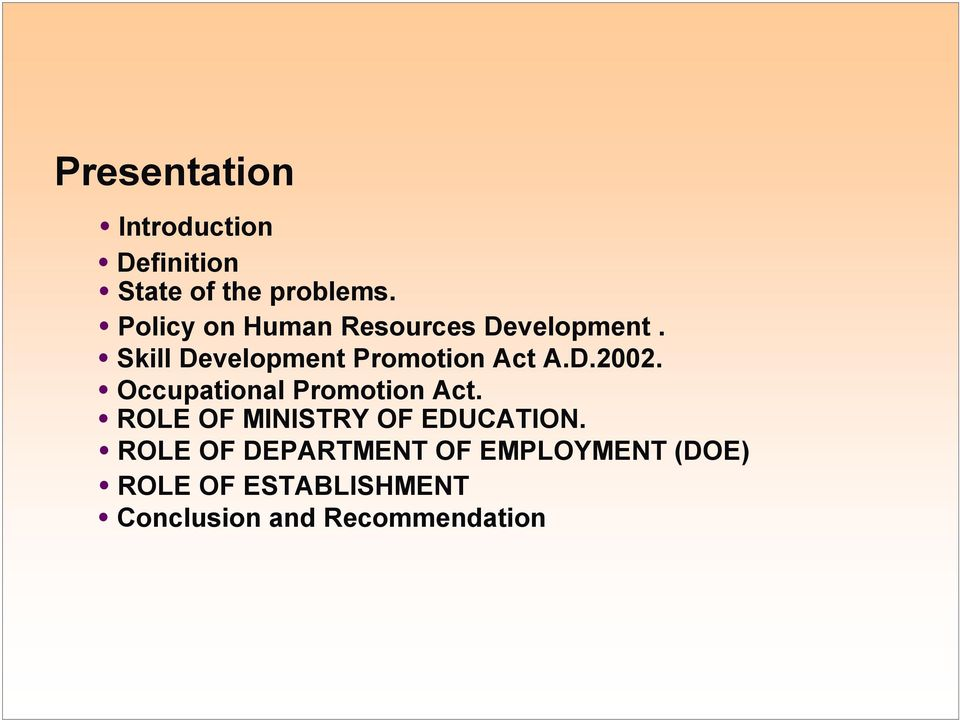 D.2002. Occupational Promotion Act. ROLE OF MINISTRY OF EDUCATION.