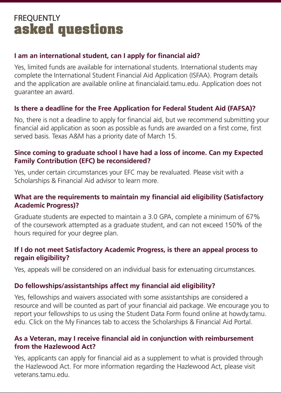 Application does not guarantee an award. Is there a deadline for the Free Application for Federal Student Aid (FAFSA)?
