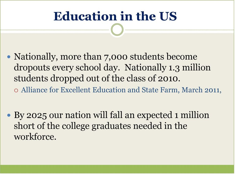 Alliance for Excellent Education and State Farm, March 2011, By 2025 our nation