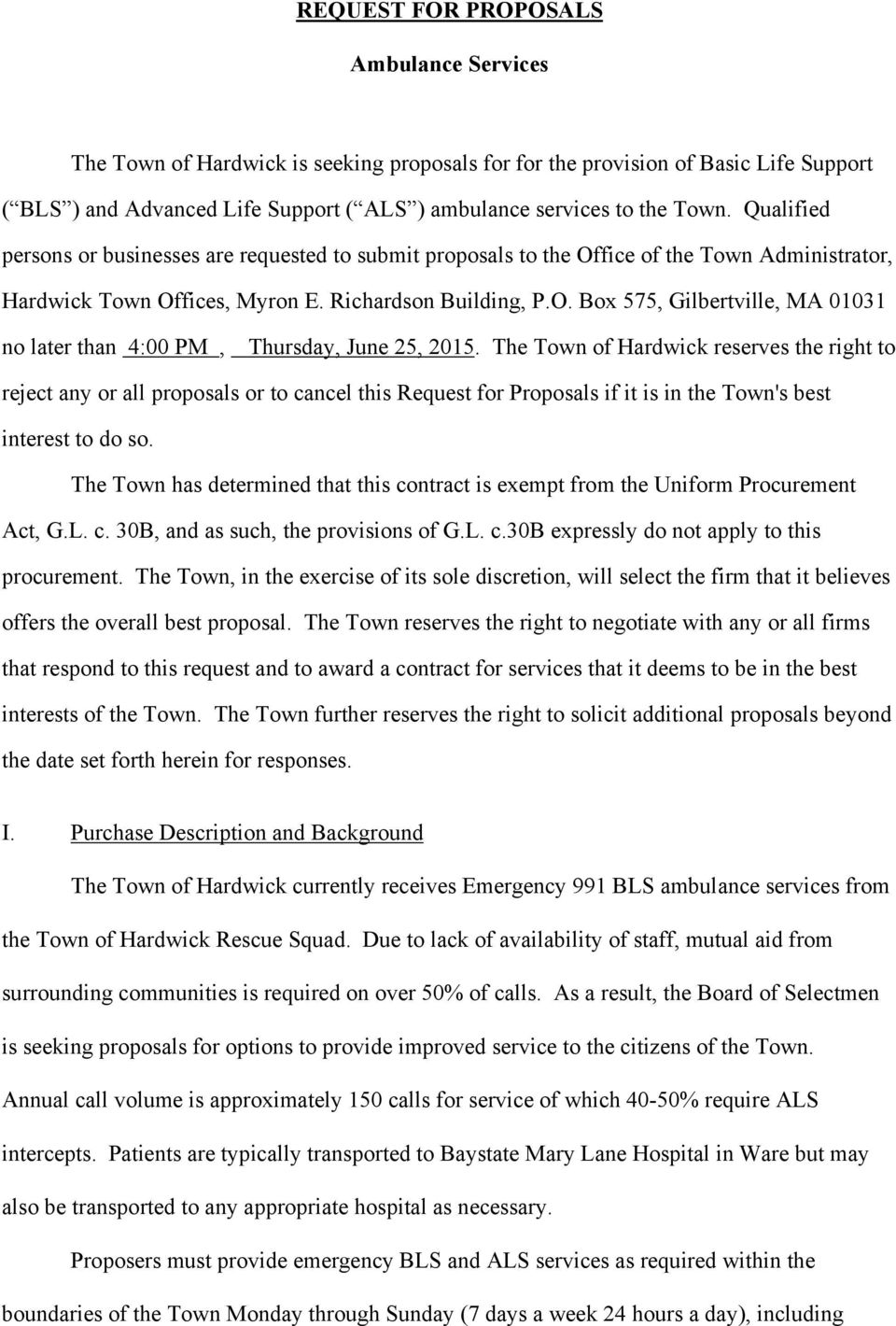 The Town of Hardwick reserves the right to reject any or all proposals or to cancel this Request for Proposals if it is in the Town's best interest to do so.