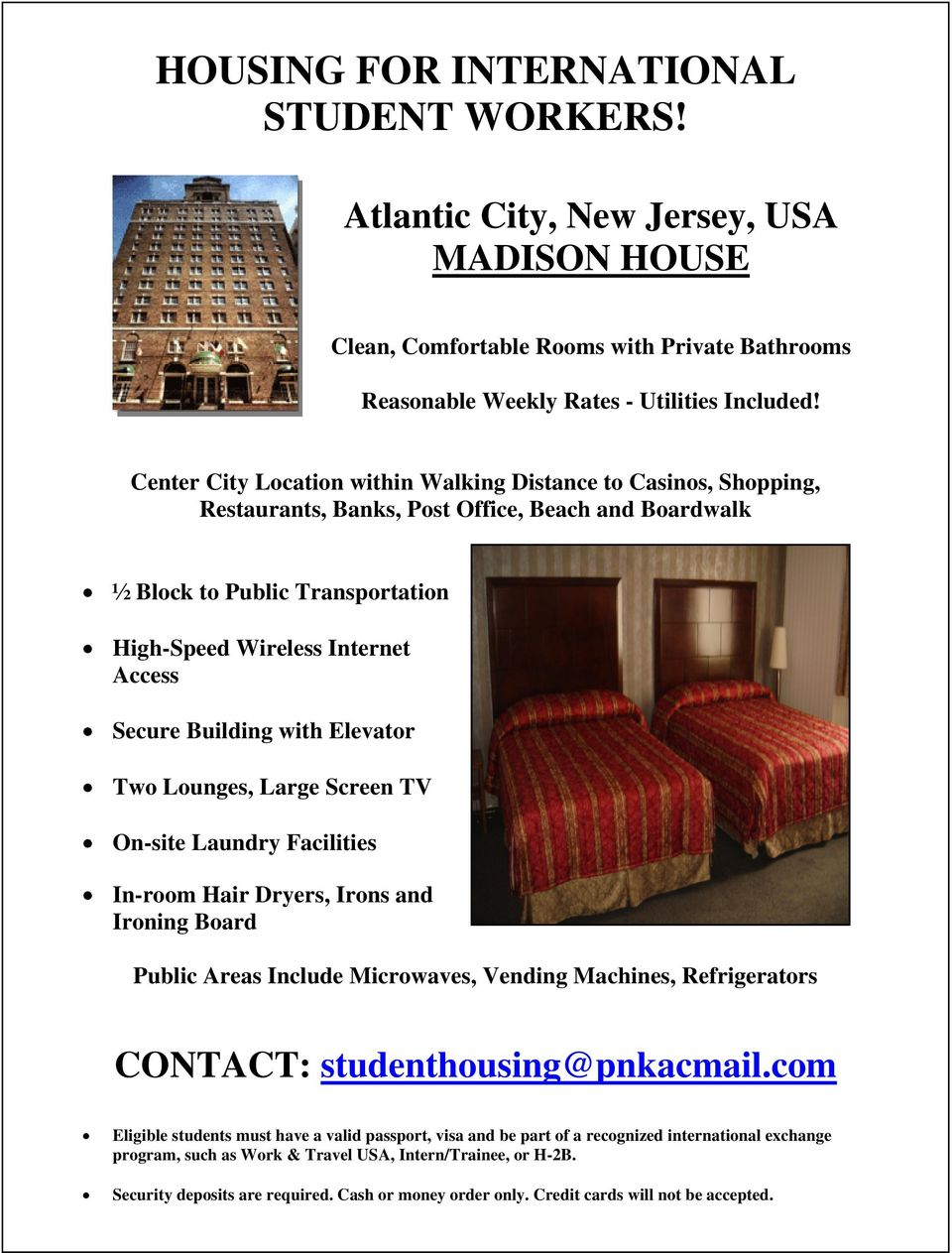 Building with Elevator Two Lounges, Large Screen TV On-site Laundry Facilities In-room Hair Dryers, Irons and Ironing Board Public Areas Include Microwaves, Vending Machines, Refrigerators CONTACT: