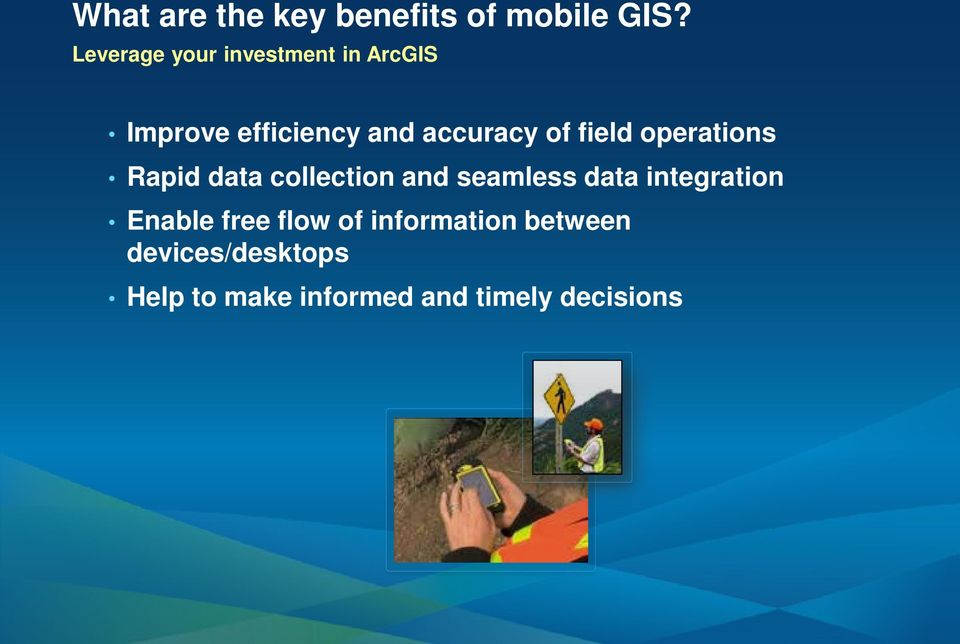 field operations Rapid data collection and seamless data integration