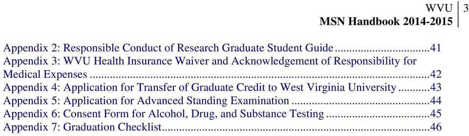 .. 4 Appendix 4: Application for Transfer of Graduate Credit to West Virginia University.