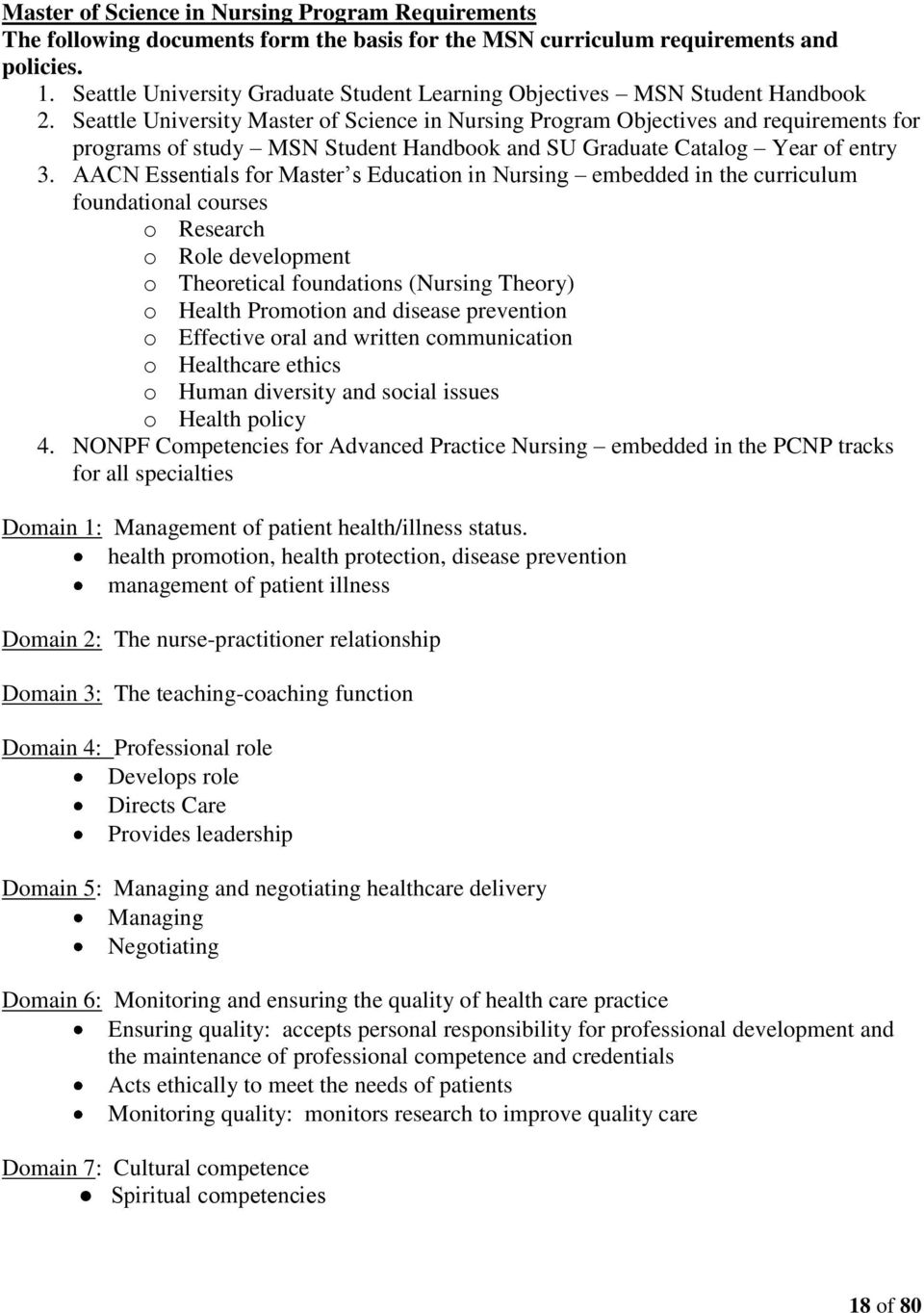 Seattle University Master of Science in Nursing Program Objectives and requirements for programs of study MSN Student Handbook and SU Graduate Catalog Year of entry 3.