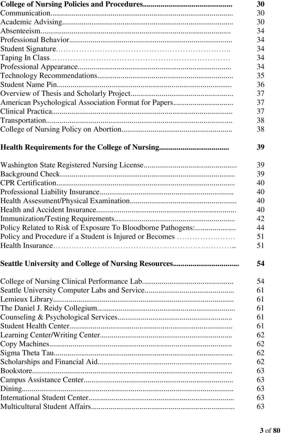 .. 37 Clinical Practica... 37 Transportation... 38 College of Nursing Policy on Abortion... 38 Health Requirements for the College of Nursing... 39 Washington State Registered Nursing License.