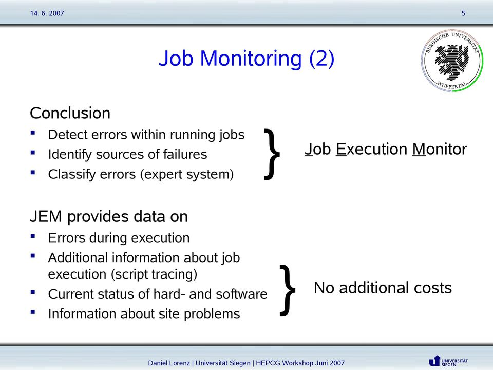Errors during execution Additional information about job execution (script tracing)