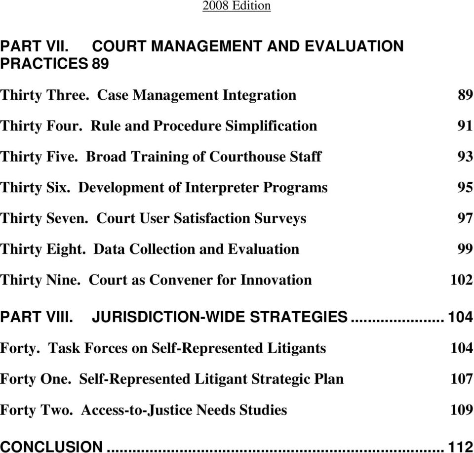 Court User Satisfaction Surveys Thirty Eight. Data Collection and Evaluation Thirty Nine. Court as Convener for Innovation 89 91 93 95 97 99 102 PART VIII.