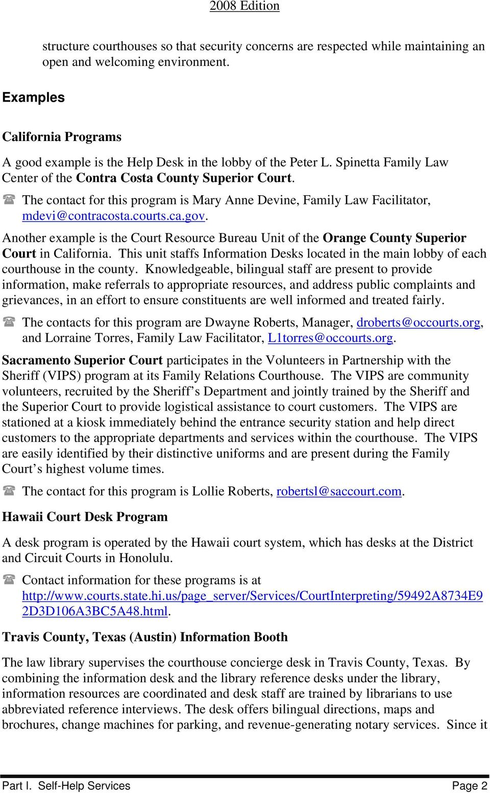 The contact for this program is Mary Anne Devine, Family Law Facilitator, mdevi@contracosta.courts.ca.gov.