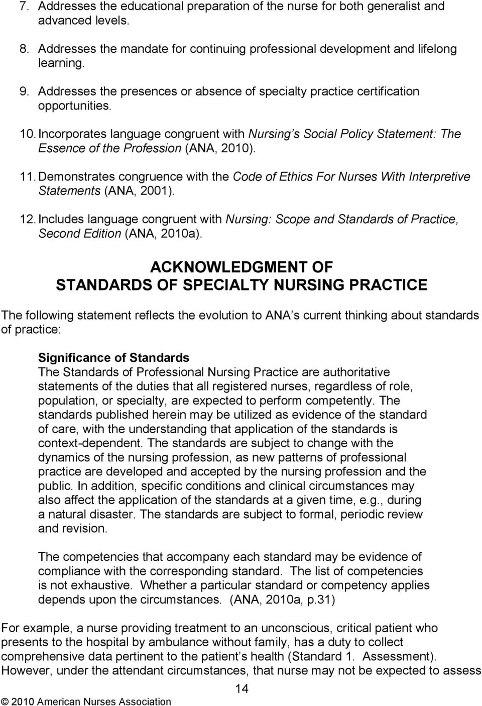 Incorporates language congruent with Nursing s Social Policy Statement: The Essence of the Profession (ANA, 2010). 11.