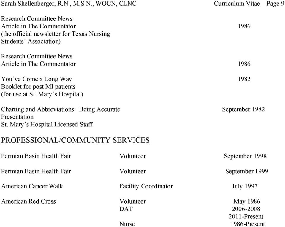 , WOCN, CLNC Curriculum Vitae Page 9 Research Committee News Article in The Commentator 1986 (the official newsletter for Texas Nursing Students Association) Research Committee
