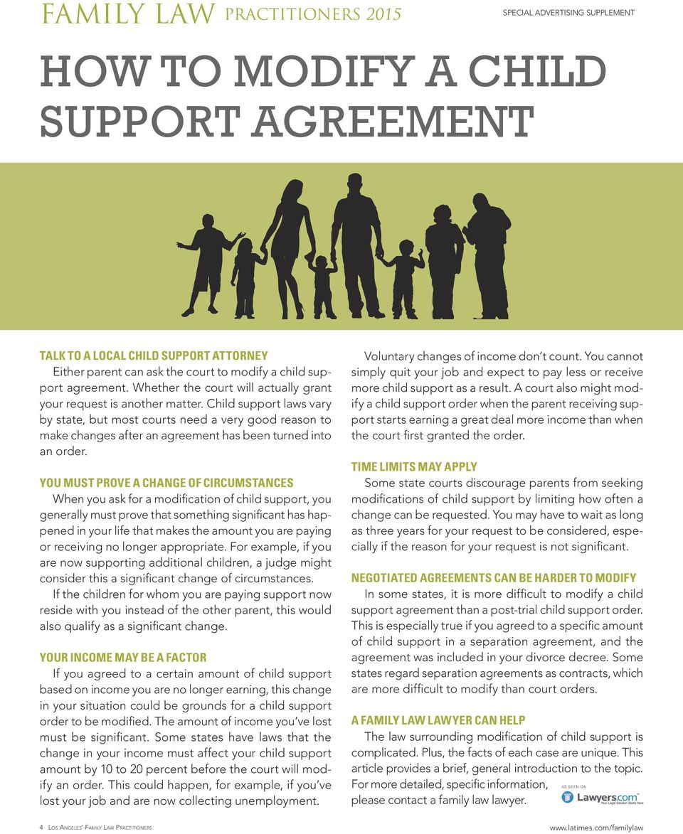 Child support laws vary by state, but most courts need a very good reason to make changes after an agreement has been turned into an order.