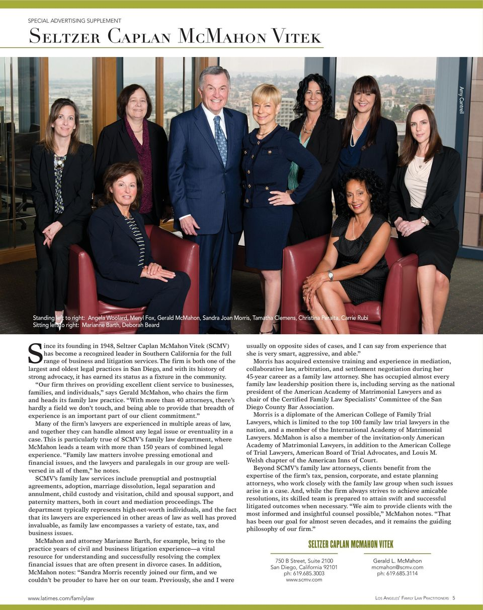services. The firm is both one of the largest and oldest legal practices in San Diego, and with its history of strong advocacy, it has earned its status as a fixture in the community.