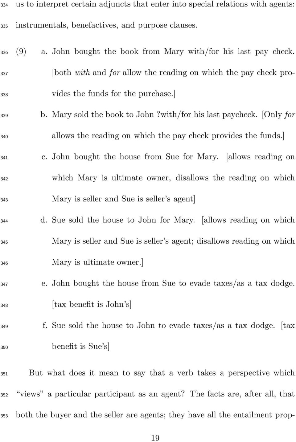 [both with and for allow the reading on which the pay check provides the funds for the purchase.] b. Mary sold the book to John?with/for his last paycheck.