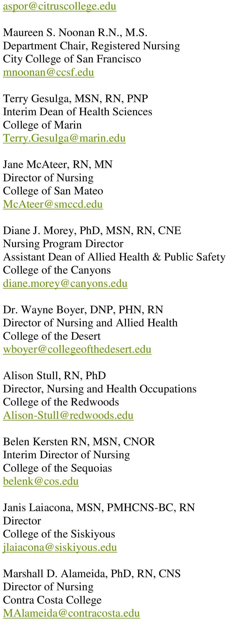 Morey, PhD, MSN, RN, CNE Nursing Program Director Assistant Dean of Allied Health & Public Safety College of the Canyons diane.morey@canyons.edu Dr.