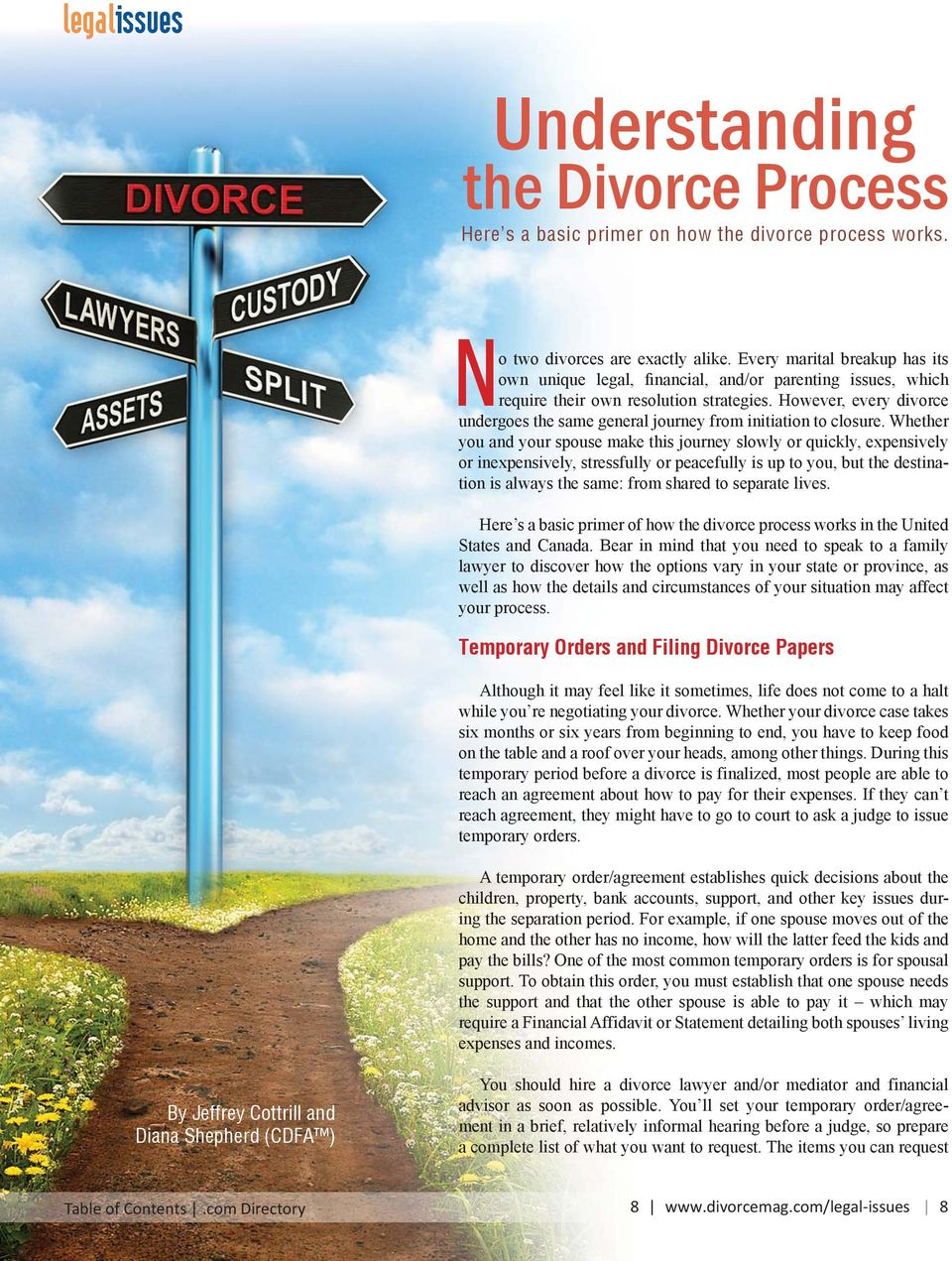 However, every divorce undergoes the same general journey from initiation to closure.