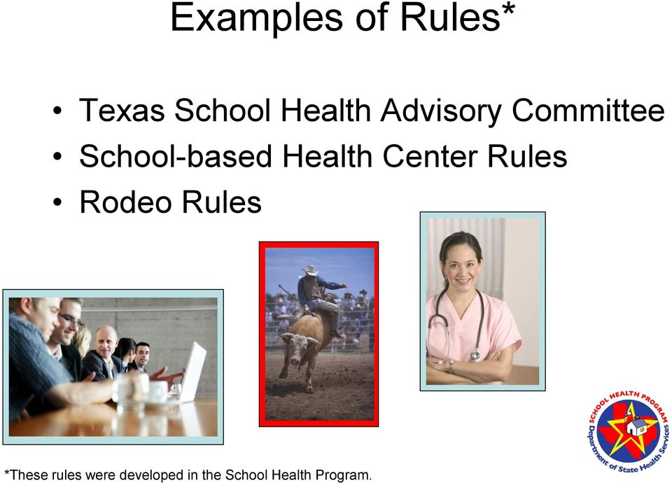 Center Rules Rodeo Rules *These rules