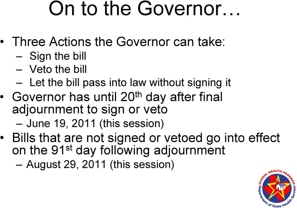 adjournment to sign or veto June 19, 2011 (this session) Bills that are not signed or