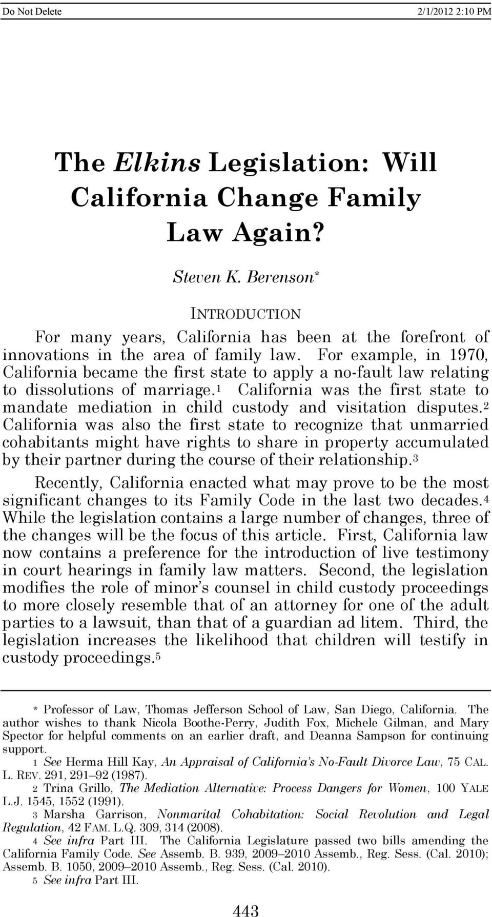 1 California was the first state to mandate mediation in child custody and visitation disputes.