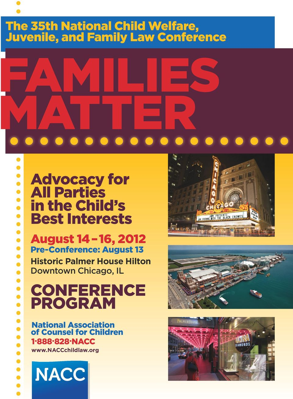 Pre-Conference: August 13 Historic Palmer House Hilton Downtown Chicago, IL