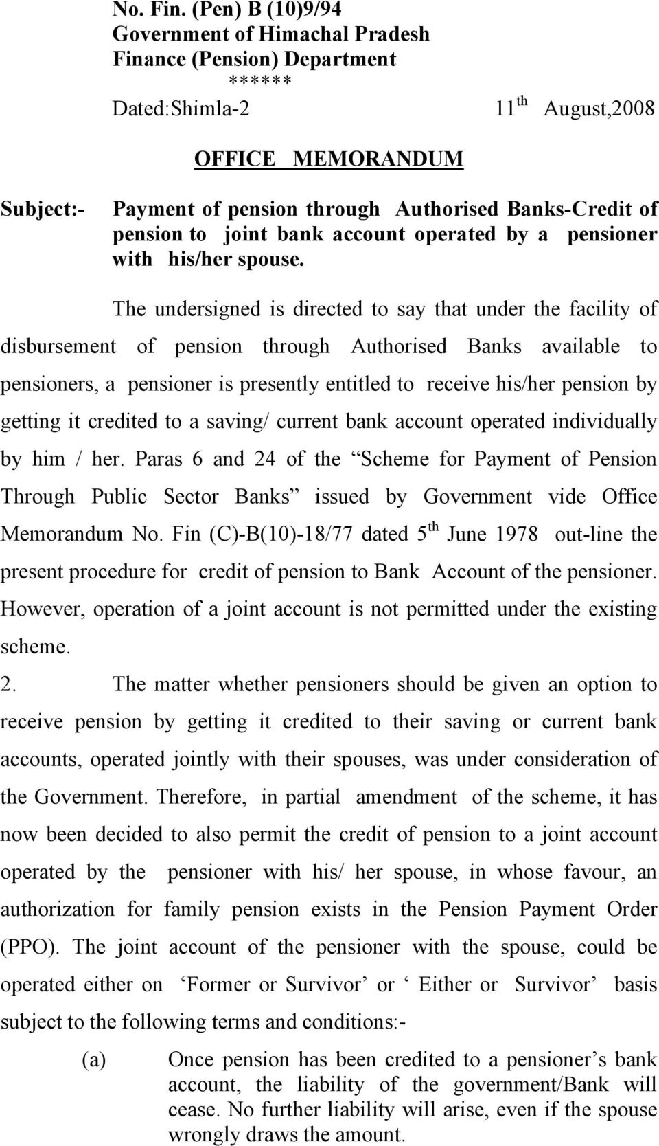 pension to joint bank account operated by a pensioner with his/her spouse.