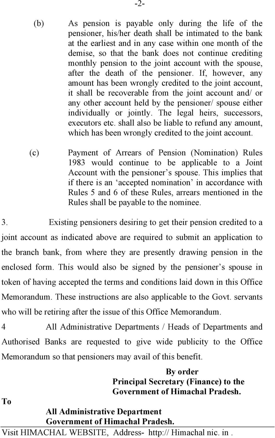 If, however, any amount has been wrongly credited to the joint account, it shall be recoverable from the joint account and/ or any other account held by the pensioner/ spouse either individually or