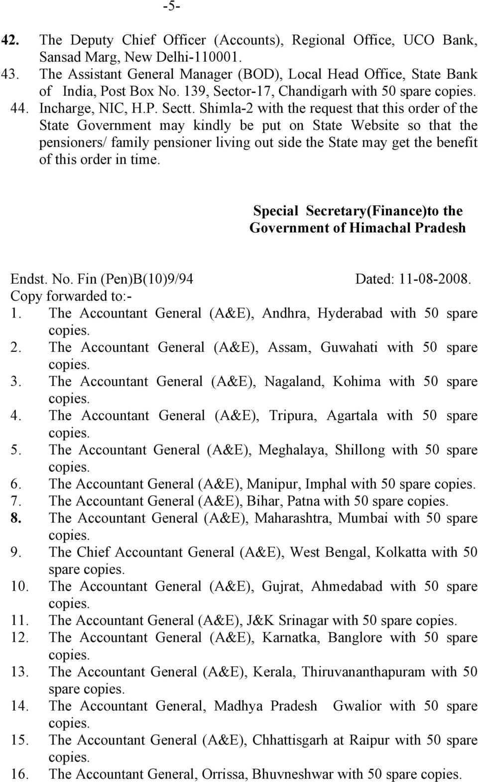 Shimla-2 with the request that this order of the State Government may kindly be put on State Website so that the pensioners/ family pensioner living out side the State may get the benefit of this