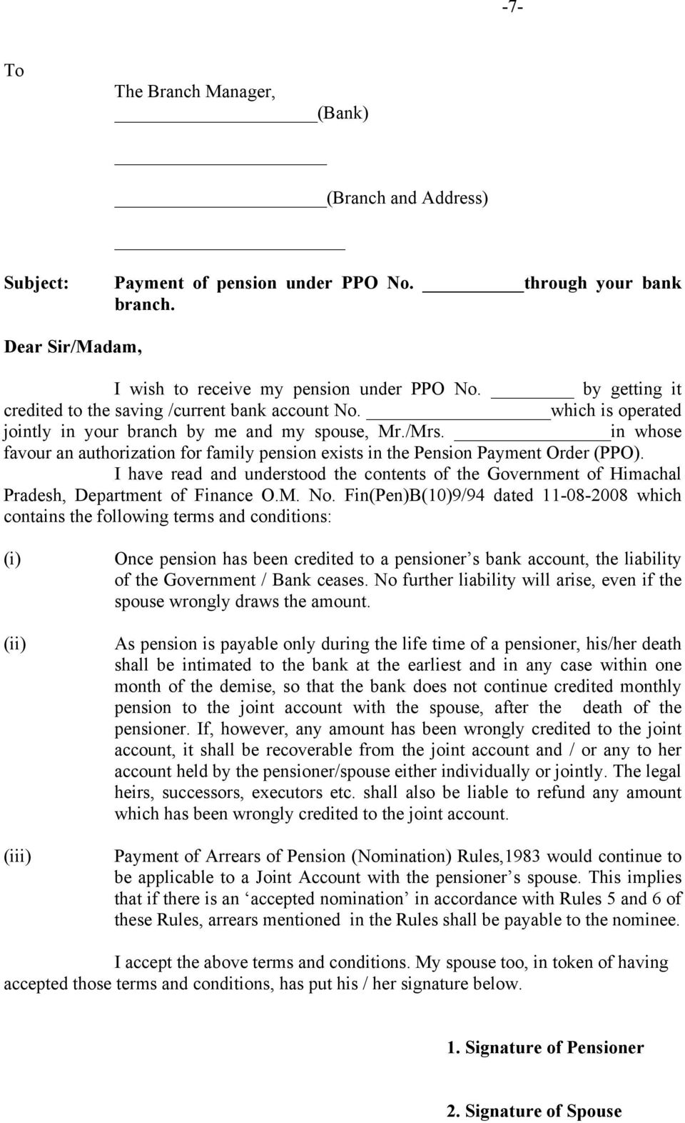 in whose favour an authorization for family pension exists in the Pension Payment Order (PPO). I have read and understood the contents of the Government of Himachal Pradesh, Department of Finance O.M.