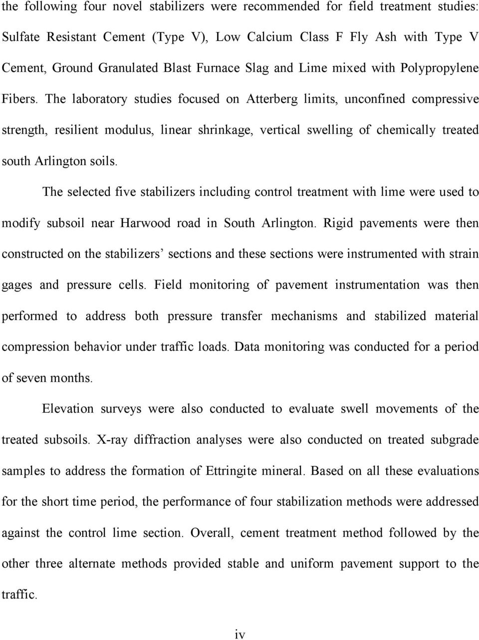 The laboratory studies focused on Atterberg limits, unconfined compressive strength, resilient modulus, linear shrinkage, vertical swelling of chemically treated south Arlington soils.
