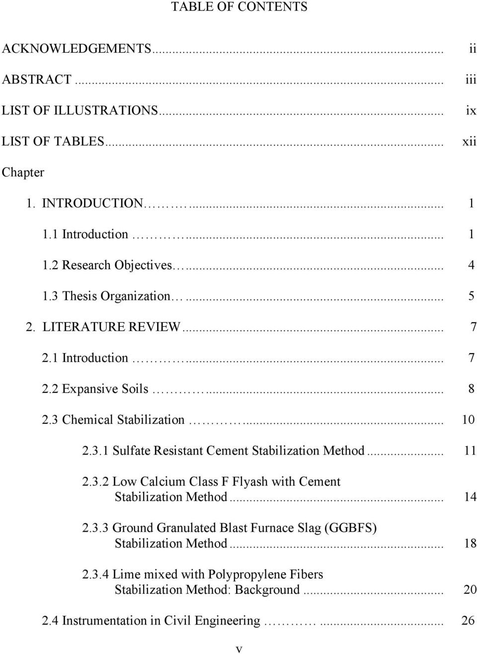 .. 11 2.3.2 Low Calcium Class F Flyash with Cement Stabilization Method... 14 2.3.3 Ground Granulated Blast Furnace Slag (GGBFS) Stabilization Method... 18 2.3.4 Lime mixed with Polypropylene Fibers Stabilization Method: Background.