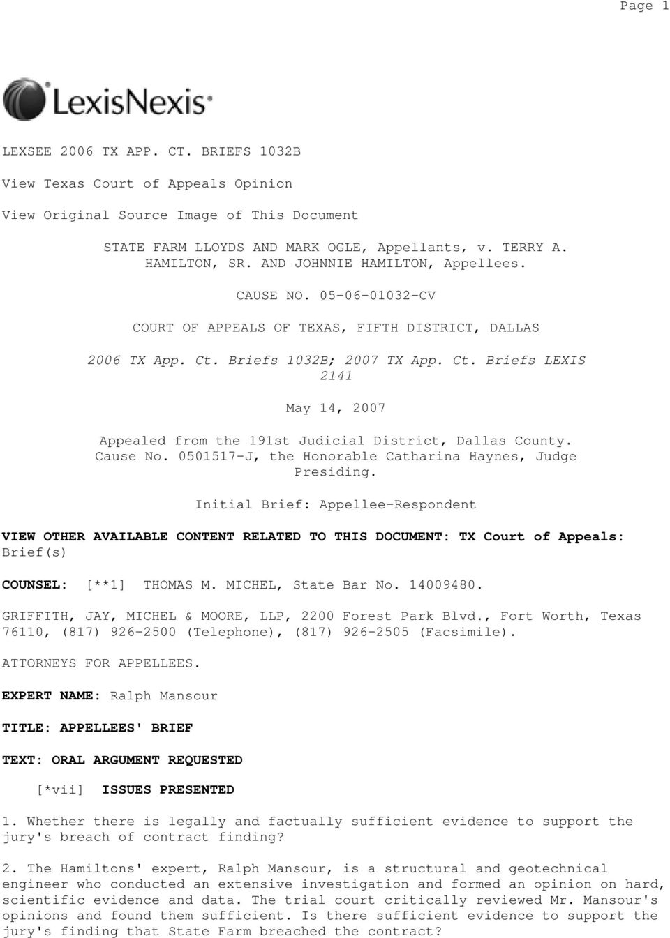 Briefs 1032B; 2007 TX App. Ct. Briefs LEXIS 2141 May 14, 2007 Appealed from the 191st Judicial District, Dallas County. Cause No. 0501517-J, the Honorable Catharina Haynes, Judge Presiding.