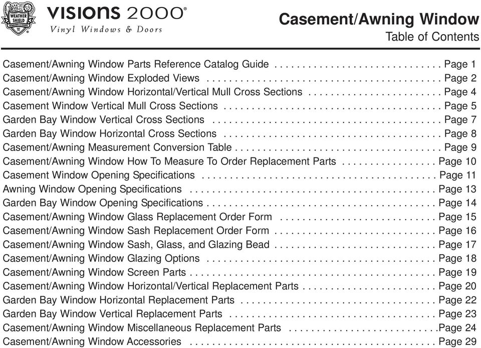 ...................................... Page 5 Garden Bay Window Vertical Cross Sections......................................... Page 7 Garden Bay Window Horizontal Cross Sections.