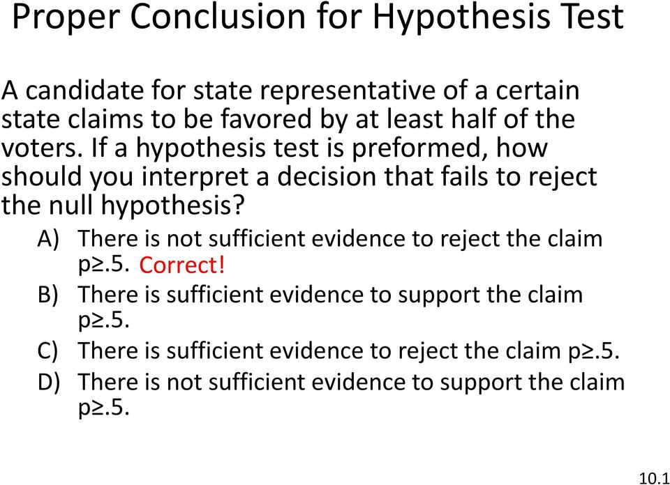 If a hypothesis test is preformed, how should you interpret a decision that fails to reject the null hypothesis?