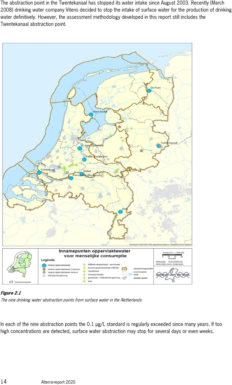 However, the assessment methodology developed in this report still includes the Twentekanaal abstraction point. Figure 2.