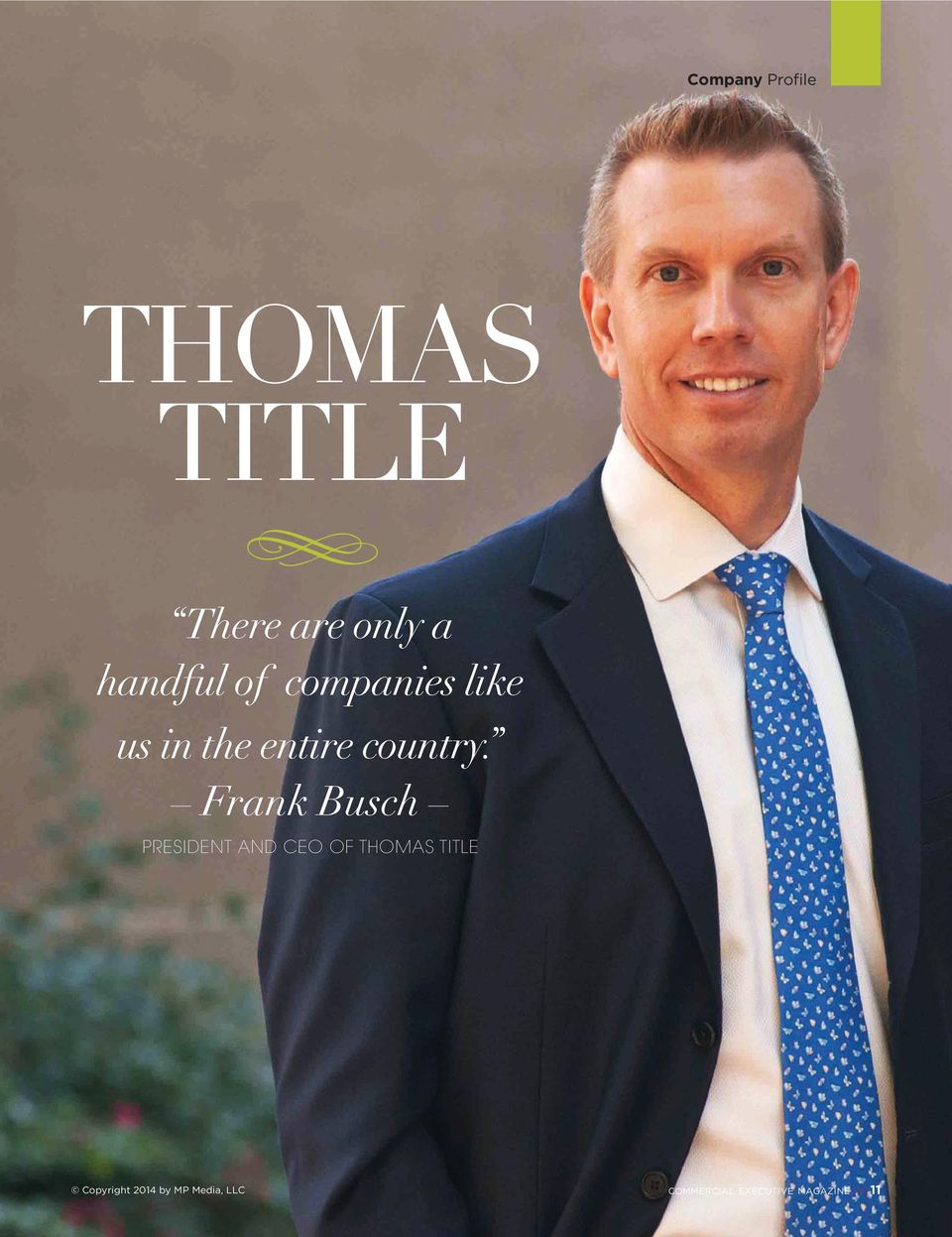 Frank Busch PRESIDENT AND CEO OF THOMAS TITLE
