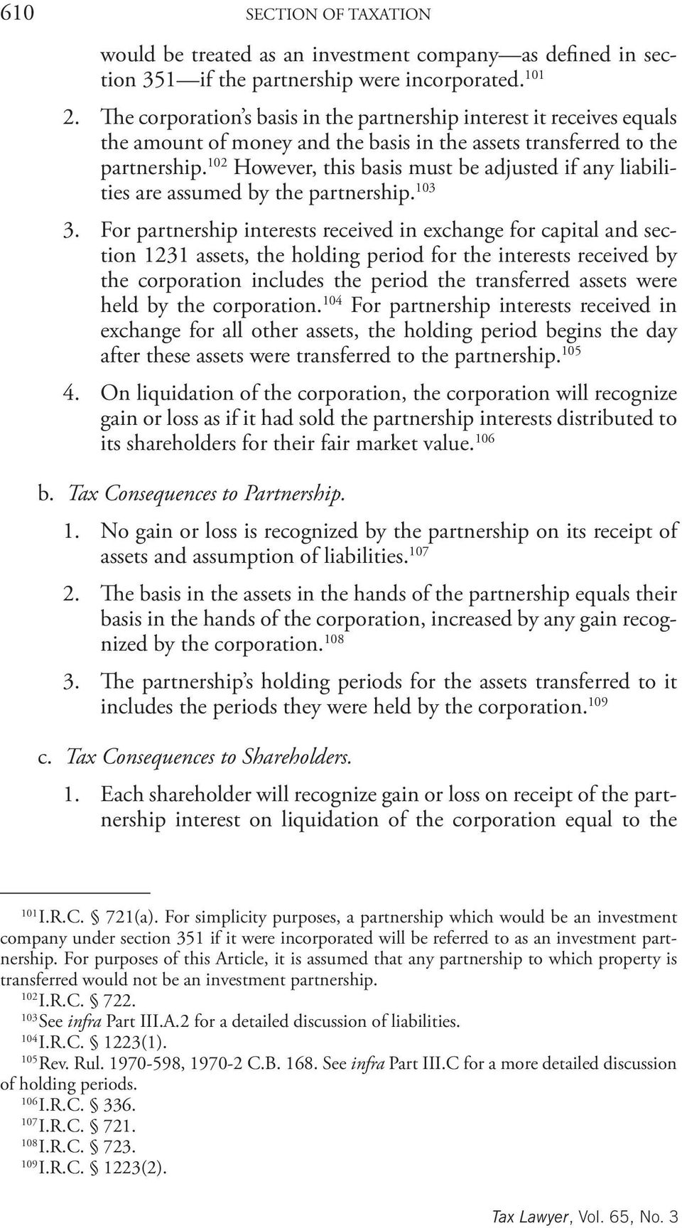102 However, this basis must be adjusted if any liabilities are assumed by the partnership.