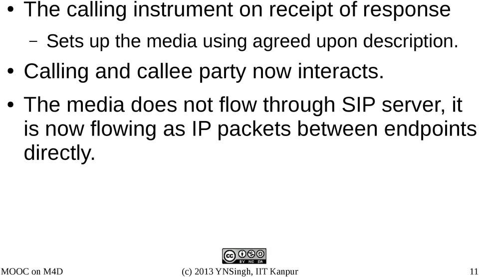 The media does not flow through SIP server, it is now flowing as IP