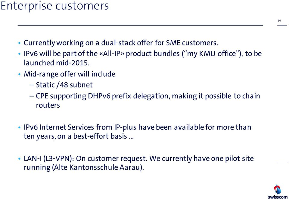 Mid-range offer will include Static /48 subnet CPE supporting DHPv6 prefix delegation, making it possible to chain routers IPv6
