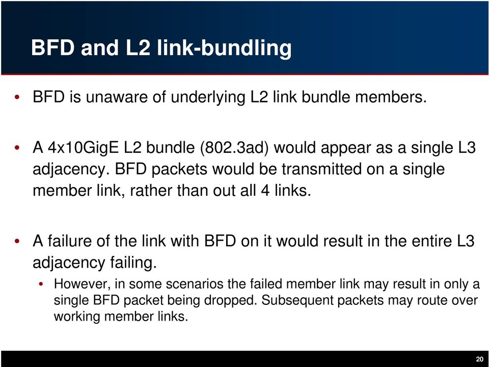 BFD packets would be transmitted on a single member link, rather than out all 4 links.