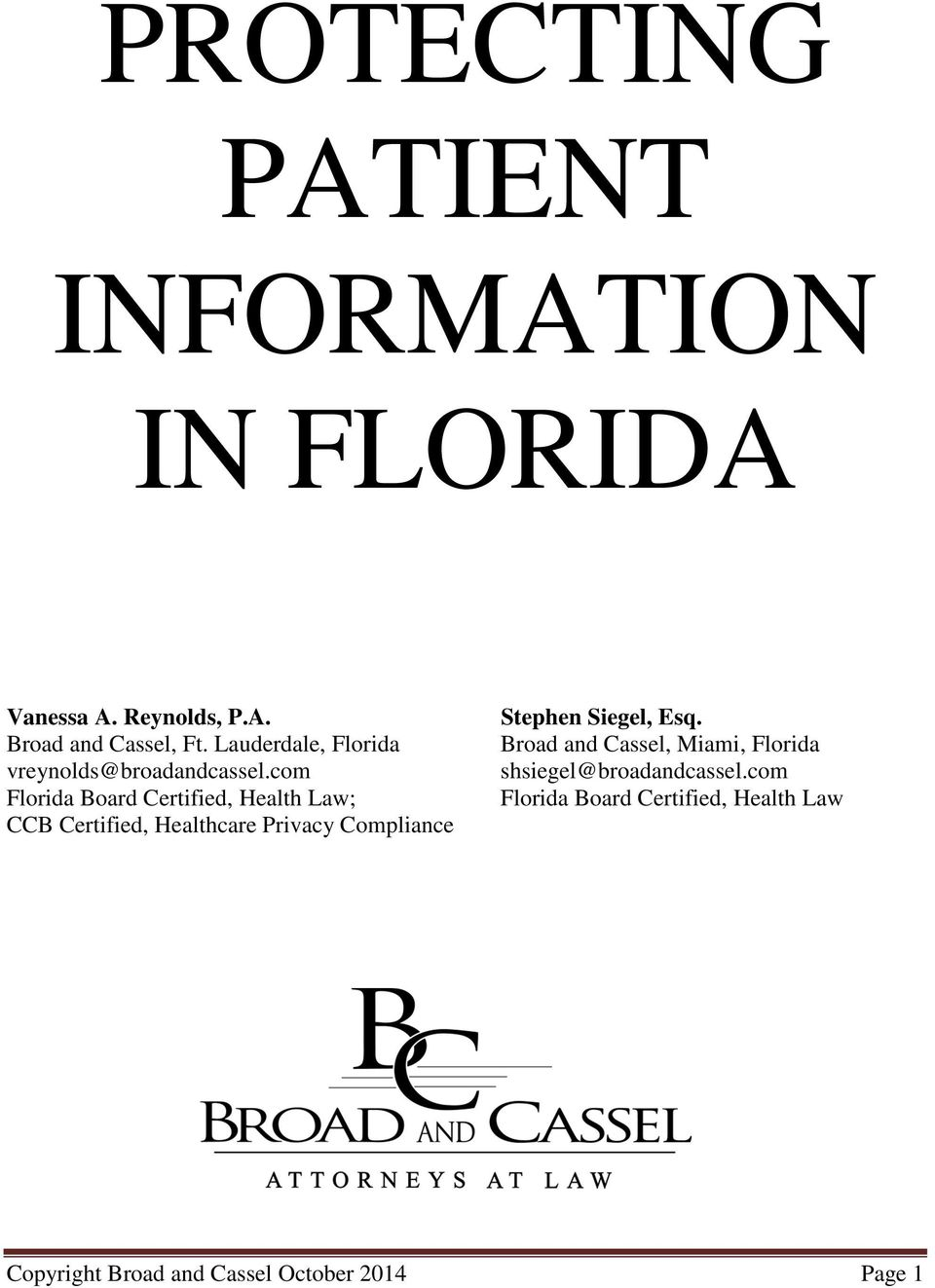 com Florida Board Certified, Health Law; CCB Certified, Healthcare Privacy Compliance Stephen